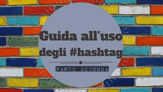 Una guida scientifica all'uso degli hashtag - Seconda Parte
