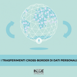 Dati personali, privacy e trasferimenti cross-border