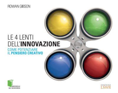 Le 4 lenti dell'innovazione. Come potenziare il pensiero creativo