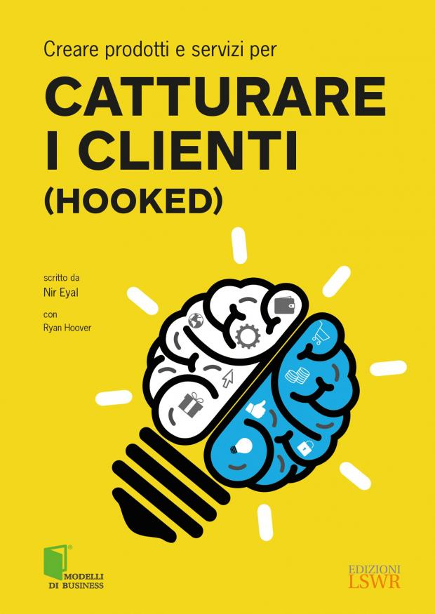 Creare prodotti e servizi per catturare i clienti hooked