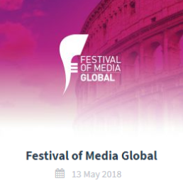 Festival of Media Global 2018: uno sguardo al futuro dei media e dell'advertising
