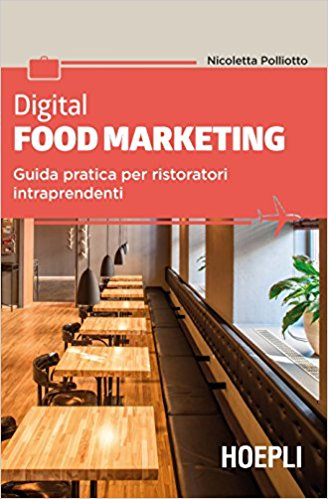 Digital food marketing: guida pratica per ristoratori intraprendenti