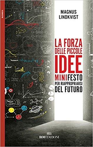 La forza delle piccole idee: minifesto per riappropriarsi del futuro