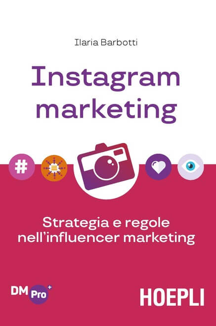 Instagram marketing. Strategie e regole nell'influencer marketing