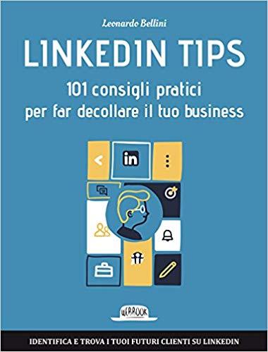 LinkedIn tips 101 consigli pratici per far decollare il tuo business