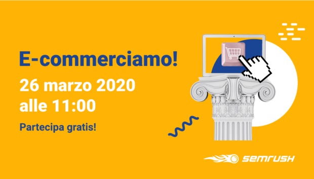 E-commerciamo! L'evento online italiano di SEMrush dedicato all'eCommerce e al retail digitale
